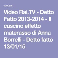 Video Rai.TV - Detto Fatto 2013-2014 - Il cuscino effetto materasso di Anna Borrelli - Detto fatto 13/01/15