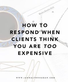 How to Respond When Clients Think You Are Too Expensive — Business advice and tips for small biz owners, graphic designers, and creative entrepreneurs. Business Advice, Business Planning, Online Business, Business Education, Small Business Marketing, Business School, Business Management, Business Quotes, Small Business Lawyer