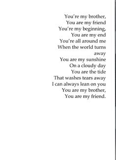 i wish my brother were here today so that i could give this to him. i miss him every day. it's been five years. he was 27 when he passed away, and i feel empty without him. he was my other half, and the one person that i thought would always be there. he is gone. and i feel lost without him. for anyone with a sibling, please....cherish every moment together....