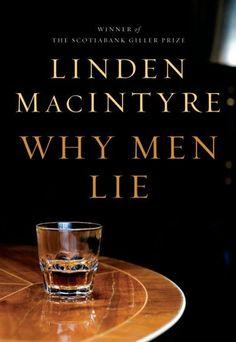 Why Men Lie - Linden MacIntyre. WHY BLUE? WHY DID U LIE TO ME ? WHY!