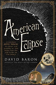 36 best eclipse books middle ya images on pinterest eclipse american eclipse a nations epic race to catch the shadow of the moon and win eclipse book2017 booksshadow fandeluxe Image collections