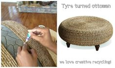 experimentoverde: Take an old tire, some rope, glue and 3 similar pieces of wood and you have a stool! I love upcycling :D / Tomen una llanta vieja, pegamento, mecate y 3 pedazos de madera similares y ¡tienen un banquito! Amo reusar :D Tyres Recycle, Reuse Recycle, Tire Ottoman, Ottoman Table, Ottoman Cover, Old Tires, Rope Crafts, Weaving Techniques, Upcycling