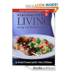 Personalized Living Using the Blood Type Diet? Simple and Delicious Recipes for Type O
