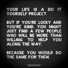 So true - I am blessed to have the people I do to contribute to my DIY project :)