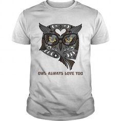 Owl always love you T Shirts, Hoodies, Sweatshirts