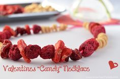 "Nature's Valentine ""Candy"" necklace - made with freeze-dried fruit and whole grain Os cereal"