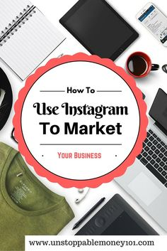 How To Use Instagram To Market Your Business -