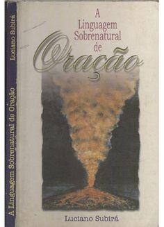 A Linguagem Sobrenatural de Oração(Pr.Luciano Subiá) - LIVROS ONLINE