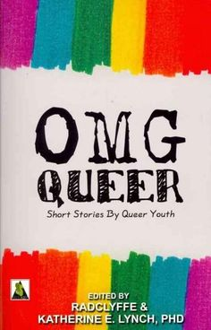 OMG Queer: Short Stories by Queer Youth (Paperback)
