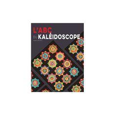 """Livre """"L' ABC du Kaléidoscope"""" de Marti Michell - La Couserie Créative"""