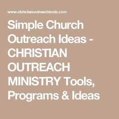 Simple Church Outreach Ideas - CHRISTIAN OUTREACH MINISTRY Tools, Programs & Ideas