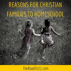 Reasons for Christian Families to Homeschool & Link Up - The Road To 31