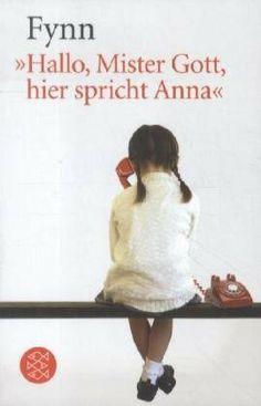 Hallo, Mister Gott, hier spricht Anna von Fynn, http://www.amazon.de