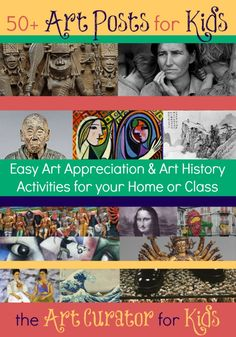 the Art Curator for Kids - 50+ Art Posts for Kids - Easy Art Appreciation and Art History Activities for your Home or Class