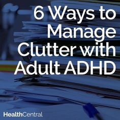 to Manage Clutter With Adult ADHD Adult ADHD Article: 6 ways to manage the chaos and clutter in your life when you…Adult ADHD Article: 6 ways to manage the chaos and clutter in your life when you… Adhd Odd, Adhd And Autism, Autism Parenting, Infp, Adhd Help, Adhd Strategies, Instructional Strategies, Adhd Diet, Adhd Brain