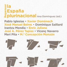Repensar la España plurinacional / Ana Dominguez ed. ; Pablo Iglesias...[et al.].