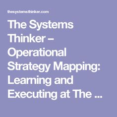 The Systems Thinker – Operational Strategy Mapping: Learning and Executing at The Boeing Company - The Systems Thinker