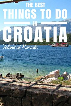 """Things to do in Croatia: Island of Korcula. The island of Korcula in Croatia is best known for its picturesque walled Old Town, acquiring the nickname """"mini Dubrovnik"""". The old quarter is no doubt architecturally & historically fascinating, but the island as a whole has so much to offer for all visitors."""