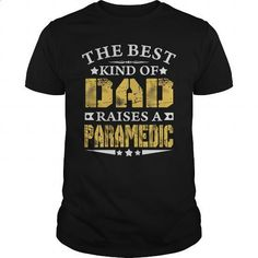THE BEST DAD RAISES A PARAMEDIC SHIRTS - #cool hoodies for men #t shirts for sale. SIMILAR ITEMS => https://www.sunfrog.com/Jobs/THE-BEST-DAD-RAISES-A-PARAMEDIC-SHIRTS-Black-Guys.html?60505