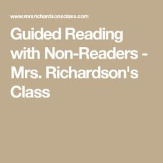 Guided Reading with Non-Readers - Mrs. Richardson's Class