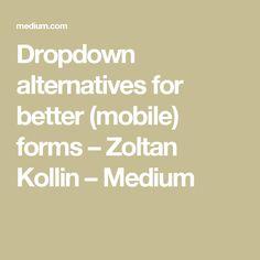 Dropdown alternatives for better (mobile) forms – Zoltan Kollin – Medium