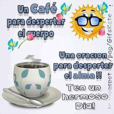 Un Café para despertar el cuerpo Una oración para despertar el alma!! Lindo Jueves!