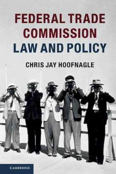 Federal Trade Commission Law and Policy