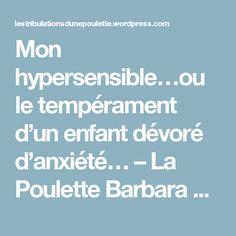Mon hypersensible…ou le tempérament d'un enfant dévoré d'anxiété… – La Poulette Barbara Gourde