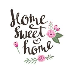 Illustration about Hand drawn garden floral card with stylish lettering Home sweet home. Illustration of border, house, heart - 68782762 Sweet Home, Watercolor Logo, Cute Images, Decoupage, How To Draw Hands, Wall Decor, Clip Art, Decoration, Prints