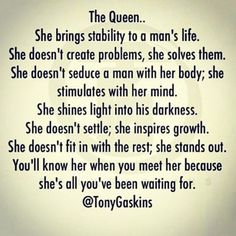 Love this. you will know your queen! She'll bring a feeling you've never felt before. And a queen will know her king for the same reasons. Great Quotes, Quotes To Live By, Me Quotes, Inspirational Quotes, Gemini Quotes, Motivational Sayings, Gemini Facts, Quotable Quotes, Aries