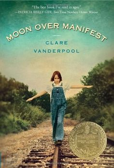 Moon Over Manifest -- powerful coming-of-age story about a young girl's quest to discover the truth about her family's past and her place in the present -- 2011 Newbery Award Winner