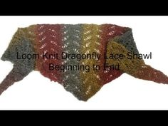 Loom Knit Dragonfly Lace Shawl Beginning to End - YouTube