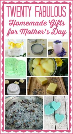 20 fabulous homemade gifts for mother s day via juggling act mama http jugglingactmama