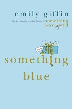 Something Blue (2 Darcy & Rachel) by Emily Giffin