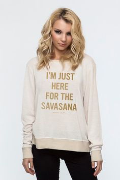 f3a16557a83 Modern Yoga Clothing  I M JUST HERE FOR THE SAVASANA PULLOVER MOONBEAM Spiritual  Gangster