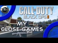BLACK OPS 2 : My Close Games ! (Gameplay/Commentary)