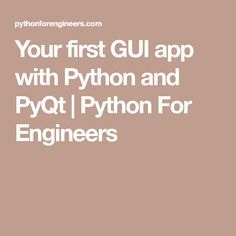 Your first GUI app with Python and PyQt | Python For Engineers
