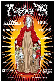 This poster was created for by Gregg Gordon / GIGART for Ozzy Osbournes' Ozzfest 1998. The festival included these bands: Ozzy Osbourne, Tool, Megadeth, Limp Bizkit, Soulfly, Motorhead, Sevendust, Coal Chamber, Life Of Agony, Incubus, Melvins, Snot, Kilgore, Monster Voodoo Machine, System Of A Down and Ultraspank.  Size: 13 x 19 inch / Litho