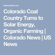 Colorado Coal Country Turns to Solar Energy, Organic Farming   Colorado News   US News