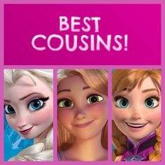 Tangled / Frozen Crossover - BEST COUSINS - Queen Elsa, Princess Rapunzel, and Princess Anna (Based on the widely-accepted, but slightly unofficial canon that the Queen of Corona and the former Queen of Arendelle are sisters.)