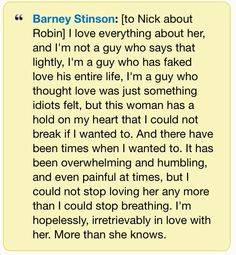 Barney Stinson quote - I'm hopelessly, irretrievably in love with her.  From how I met your mother
