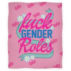 Fuck Gender Roles (blanket)
