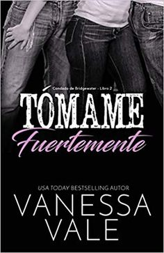 Buy Tómame fuertemente by Vanessa Vale and Read this Book on Kobo's Free Apps. Discover Kobo's Vast Collection of Ebooks and Audiobooks Today - Over 4 Million Titles! Book Show, Book Series, Book 1, This Book, Books To Read Online, Reading Online, Best Seller Libros, Crazy Ex, The Hard Way