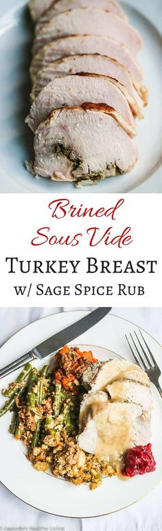 Brined Sous Vide Turkey Breast with Sage Spice Rub - a combination of brining, sous vide and a spice rub ensure a moist, tender and flavorful turkey breast ~ http://jeanetteshealthyliving.com