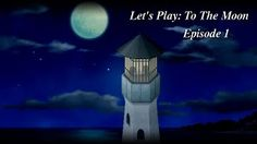 Episode 1 of a complete Let's Play through series of Freebird's beautiful story driven game To the Moon, played by youtube content creator Lavinia.
