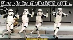 funny star wars pictures, always look on the dark side of life