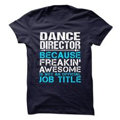 DANCE-DIRECTOR - Freaking Awesome - #shirt ideas #crochet sweater. TRY => https://www.sunfrog.com/No-Category/DANCE-DIRECTOR--Freaking-Awesome.html?68278