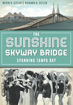 The Sunshine Skyway Bridge  Spanning Tampa Bay Florida Girl 0eb10b92d