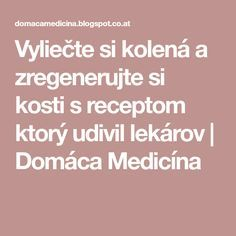 Vyliečte si kolená a zregenerujte si kosti s receptom ktorý udivil lekárov | Domáca Medicína Beauty Detox, Nordic Interior, Atkins Diet, Diabetes, Health Fitness, Herbs, Agar, Decoupage, Owl