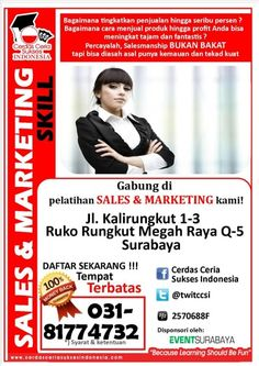 Sales & Marketing Skill Gabung di Pelatihan SALES & MARKETING Kami! 10 Oktober 2013 Jl. Kalirungkut 1-3, Ruko Rungkut Megah Raya Q-5 Surabaya  http://eventsurabaya.net/sales-marketing-skill/